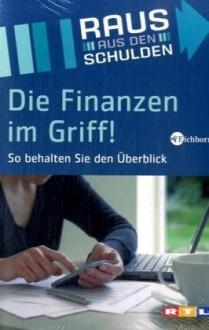Die Finanzen im Griff! So behalten Sie den Überblick - Thorsten Schmidt