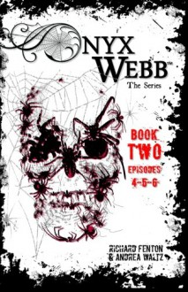 Onyx Webb: Book Two - Andrea Waltz, Richard Fenton