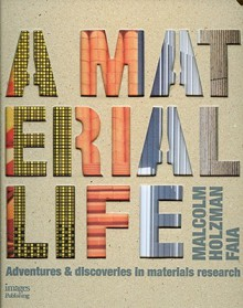 A Material Life: Adventures & Discoveries in Materials Research - Malcolm Holzman