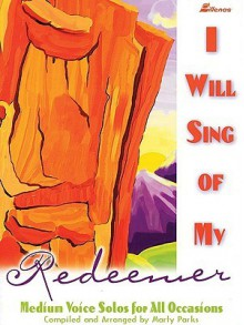 I Will Sing of My Redeemer, Book - Marty Parks