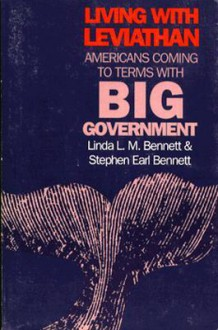 Living with Leviathan: Americans Coming to Terms with Big Government - Linda L. M. Bennett, Stephen Earl Bennett