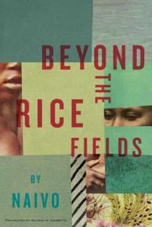 Beyond the Rice Fields - Naivo,Allison M. Charette