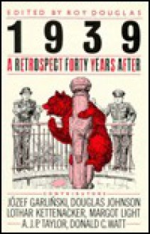 1939: A Retrospect Forty Years After - Roy Douglas