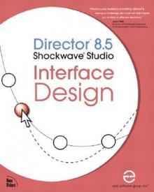 Director 8.5 Shockwave Studio Interface Design [With CDROM] - Epic Software Group