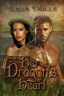 Her Dragon's Heart - Julia Mills