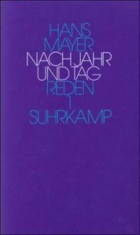 Nach Jahr Und Tag: Reden 1945 - 1977 - Hans Mayer