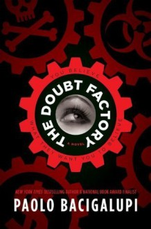 The Doubt Factory - Paolo Bacigalupi