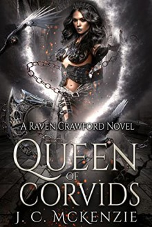 Queen of Corvids - J. C. McKenzie