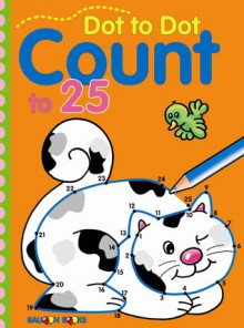 Dot to Dot Count to 25 - Balloon Books, Sterling Publishing