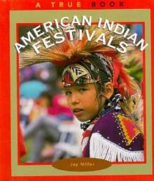 American Indian Festivals - Jay Miller