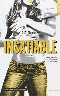 Insatiable T02 de la trilogie Thoughtless - S c Stephens