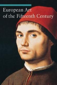 European Art of the Fifteenth Century - Stefano Zuffi