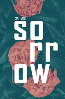 Sorrow (Thornskinned Heroines #1) - Saiteru S.