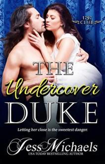 The Undercover Duke - Jess Michaels