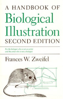 A Handbook of Biological Illustration - Frances W. Zweifel