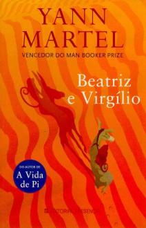 Beatriz e Virgílio - Fátima Andrade, Yann Martel