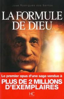 La formule de Dieu (French Edition) - José Rodrigues dos Santos