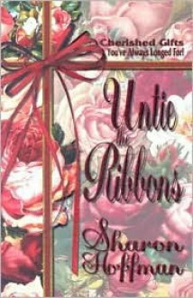 Untie the Ribbons - Sharon Hoffman