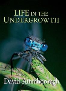 Life in the Undergrowth - David Attenborough