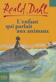 L'Enfant Qui Parlait Aux Animaux - Roald Dahl,Morgan