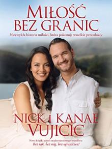 Milosc bez granic - Kanae Vujicic Nick Vujicic
