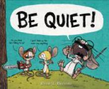 BE QUIET! - Ryan T. Higgins,Ryan T. Higgins