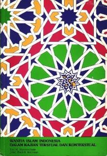 Wanita Islam Indonesia dalam Kajian Tekstual dan Kontekstual - Lies Marcoes Natsir, Johan Hendrik Meuleman