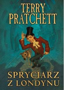 Spryciarz z Londynu - Terry Pratchett, Maciej Szymański, Paul Kidby
