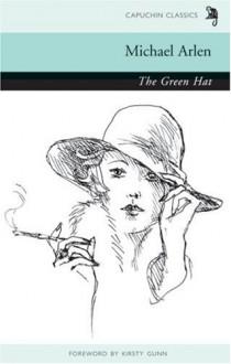 The Green Hat - Michael Arlen