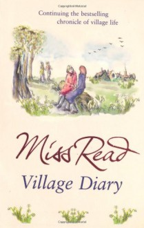 Village Diary (Fairacre, Book 2) - Miss Read