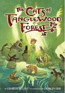 The Cats of Tanglewood Forest - Charles de Lint