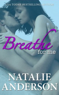 Breathe for Me - Natalie Anderson