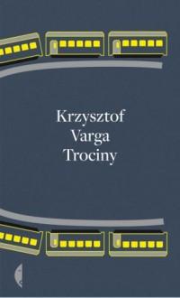 Trociny - Varga Krzysztof
