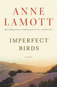 Imperfect Birds - Anne Lamott