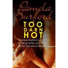 Too Darn Hot - Pamela Burford