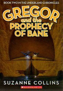 Gregor and the Prophecy of Bane (The Underland Chronicles, Book Two) -
