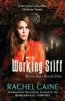 Working Stiff (Revivalist #1) - Rachel Caine