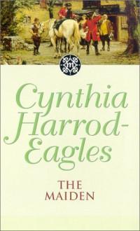 The Maiden - Cynthia Harrod-Eagles