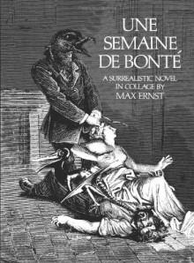 Une Semaine de Bonté - Max Ernst