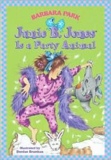 Junie B. Jones Is a Party Animal (Junie B. Jones Series #10) - Barbara Park, Denise Brunkus (Illustrator)