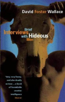 Brief Interviews with Hideous Men - David Foster Wallace