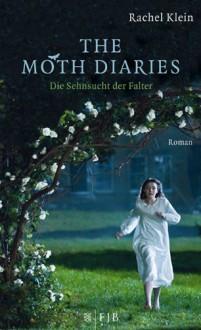 The Moth Diaries - Die Sehnsucht der Falter - Rachel Klein