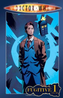 Doctor Who: Fugitive - Tony Lee, Al Davison, Matthew Dow Smith