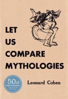 Let Us Compare Mythologies - Leonard Cohen, Freda Guttman