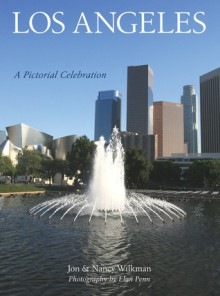 Los Angeles: A Pictorial Celebration - Jon Wilkman, Nancy Wilkman, Penn Publishing Ltd., Elan Penn