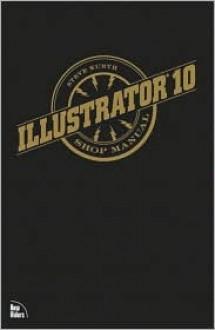 Illustrator 10 Shop Manual - Steve Kurth