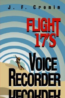 Flight 17's Voice Recorder - J. Cronin