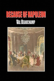 Because of Napoleon - Val Beauchamp