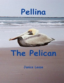 Pellina the Pelican - Janice Lease