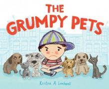 The Grumpy Pets - Kristine Lombardi